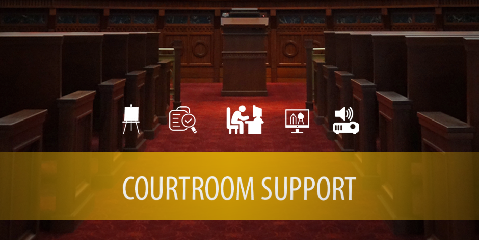 Courtroom Support